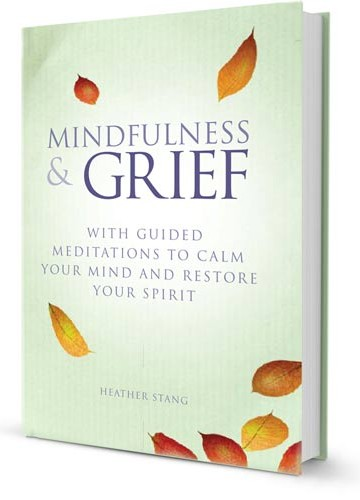 Mindfulness & Grief Book: With Guided Meditations to Calm Your Mind & Restore Your Spirit
