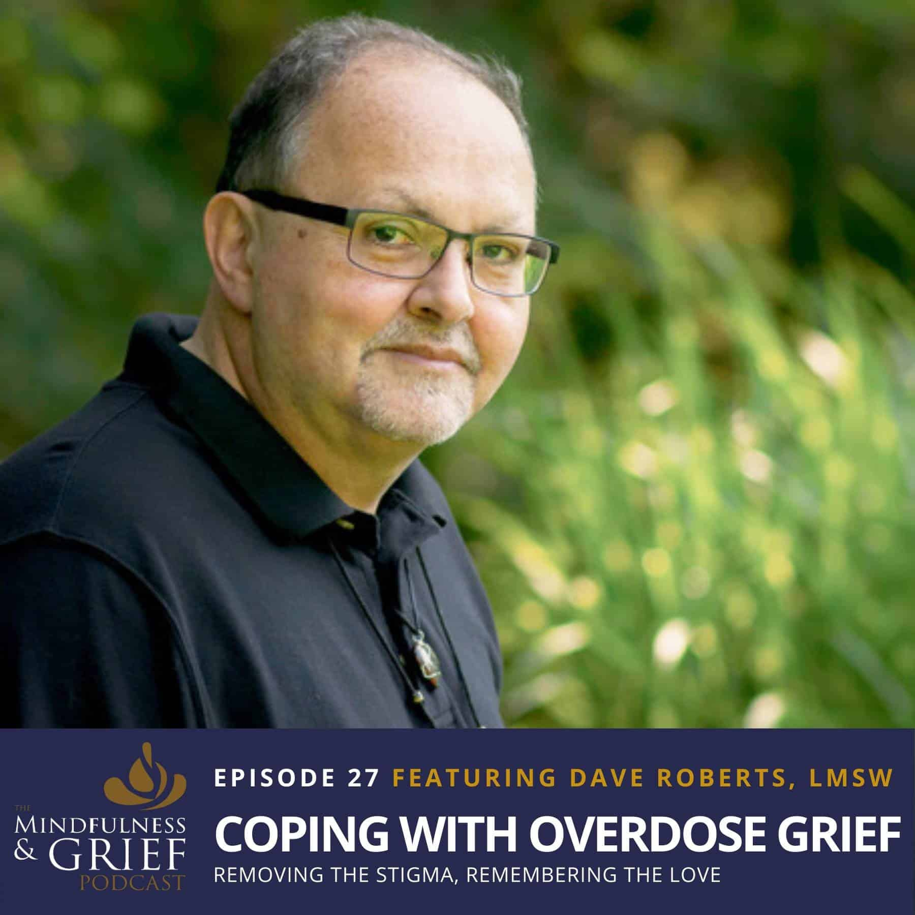 coping with overdose grief podcast